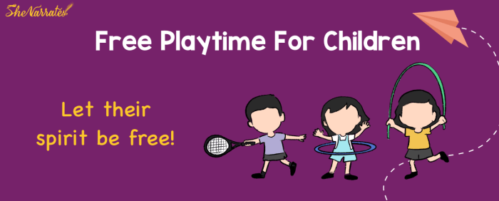 Free play time for children Let their spirit be free!