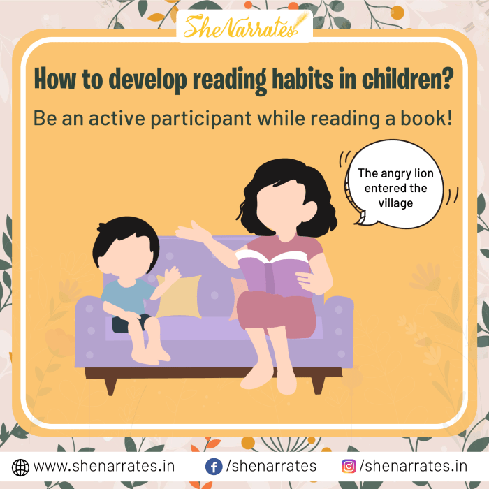 How to develop reading habits in children? Answer 3- Parents be an active participant while reading a book to your child.