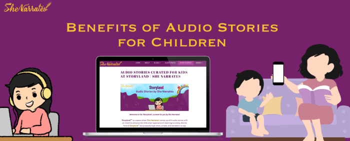 9 Benefits of Audio Stories for Children at Storyland brought to you by She Narrates