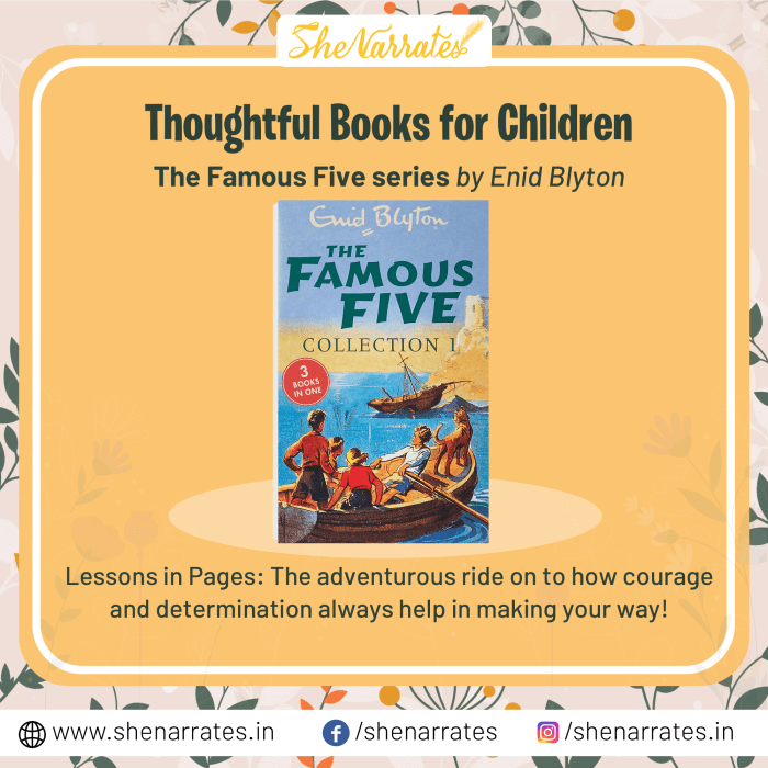 In the list of Top 10 Thoughtful, must-read, and many sought-after books for children, one of the book series is 'The Famous Five' by Enid Blyton. The adventurous ride on to how courage and determination always help make your way is an important lesson from the series.