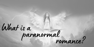 what is a paranormal romance?