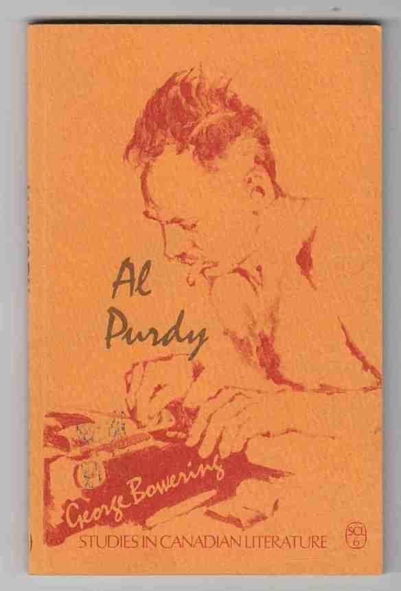 Al Purdy by George Bowering Toronto Copp Clark 1970