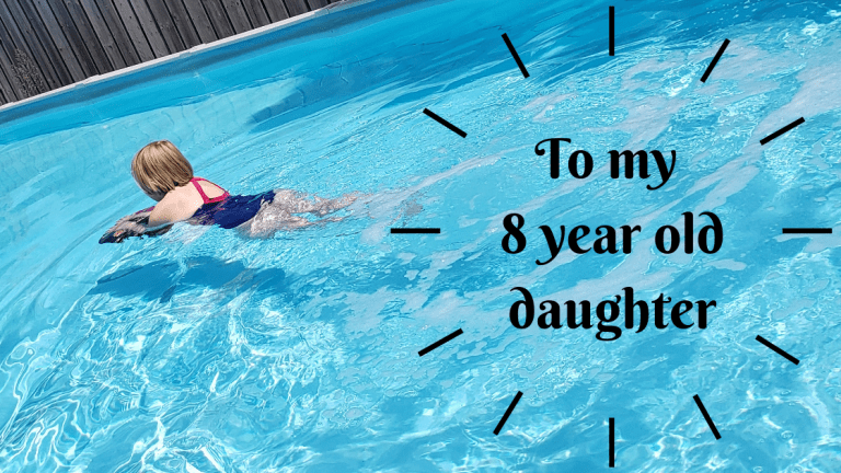 To my eight year old daughter,