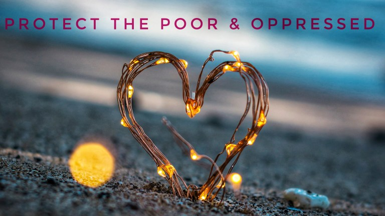 Protect the poor and oppressed