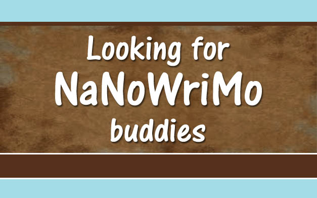 Looking for NaNoWriMo Buddies!