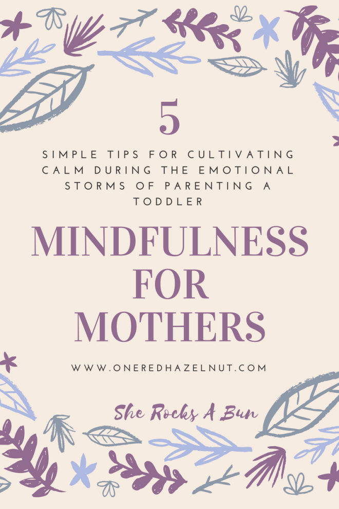 Parenting toddlers Mindfulness for mothers