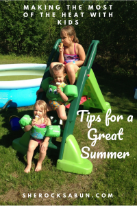 Tips for making the Summer great! Enjoy the heat while it lasts! #summerfun #family