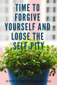 Forgive your flaws and loose the self-pity! Take your pain or whatever triggered your situation, face it, analyse it, embrace it, and then use it!