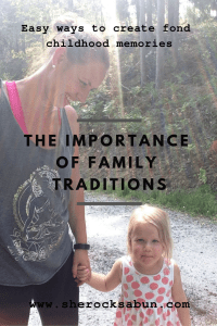 Family traditions are key to creating fond childhood memories.