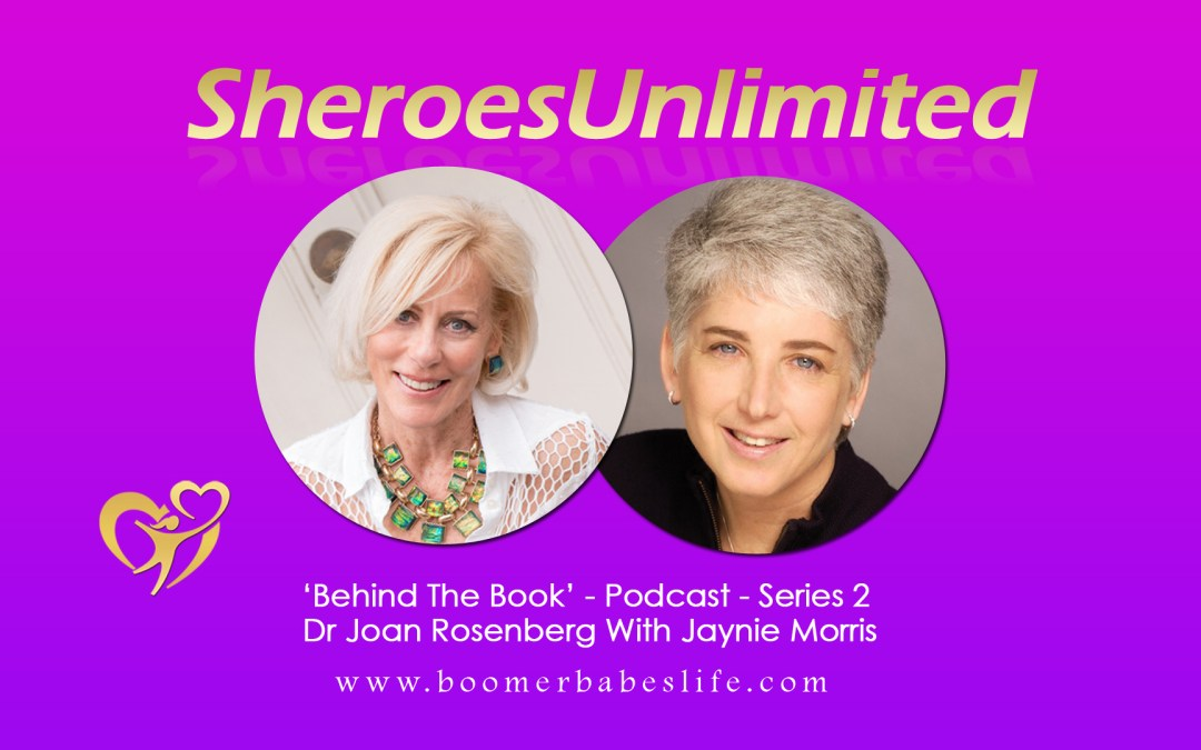 SheroesUnlimited Behind The Book Series #02 | Dr Joan Rosenberg With Jaynie Morris