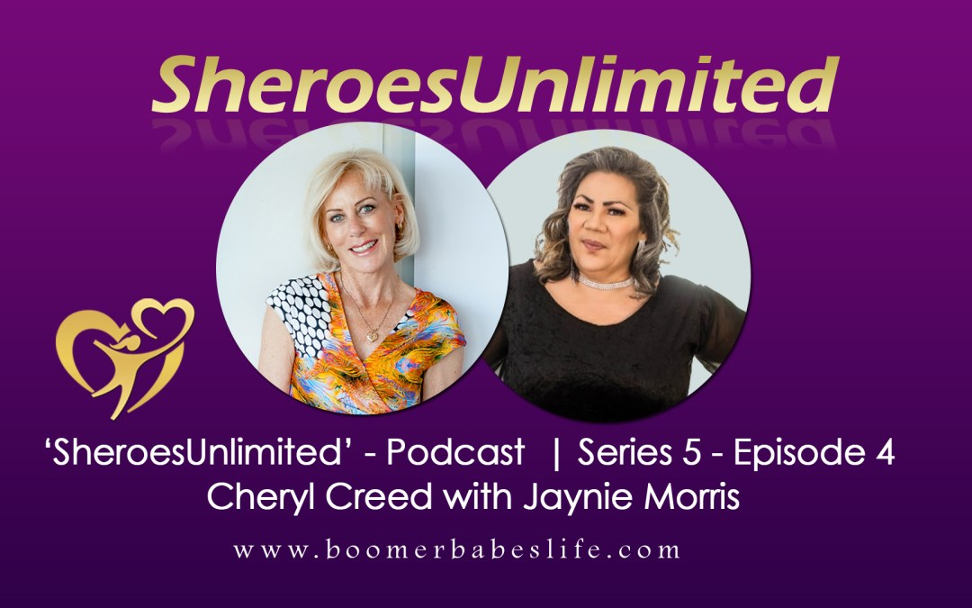 SheroesUnlimited Podcast | Cheryl Creed with Jaynie Morris