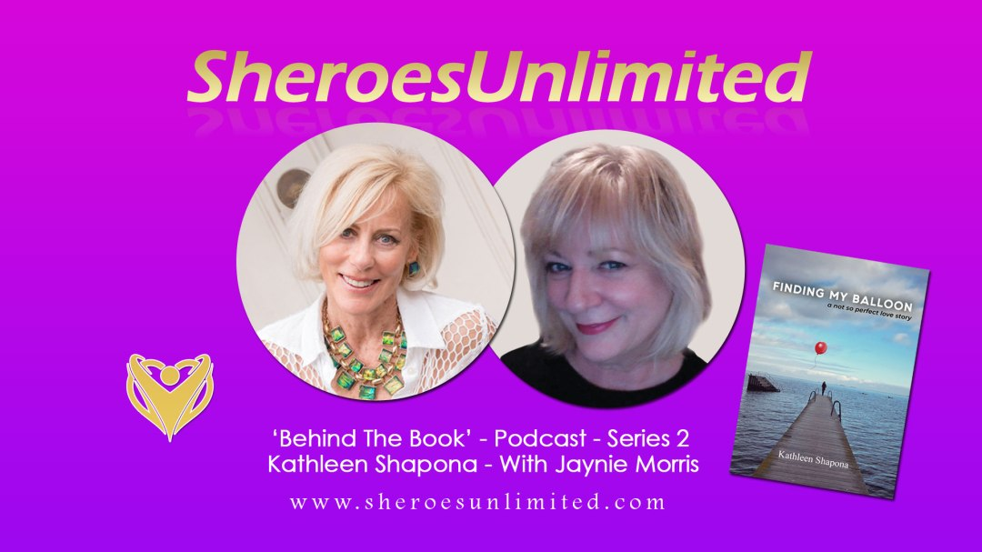 SheroesUnlimited-Behind-The-Book-Podcast-Kathleen-Shapona-with-jaynie-morris
