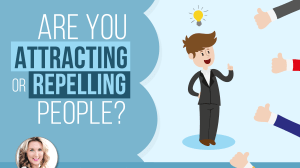 MLM Tips: Are You Attracting or Repelling People?