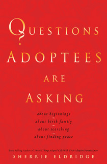 Questions Adoptees Are Asking