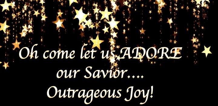 ADORE Series:  Outrageous Joy