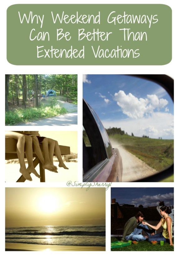 Why Weekend Getaways Can Be Better Than Extended Vacations