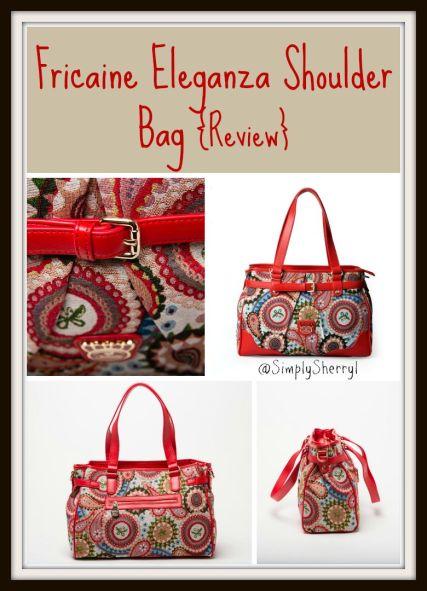 Fricaine Eleganza Shoulder Bag {Review}