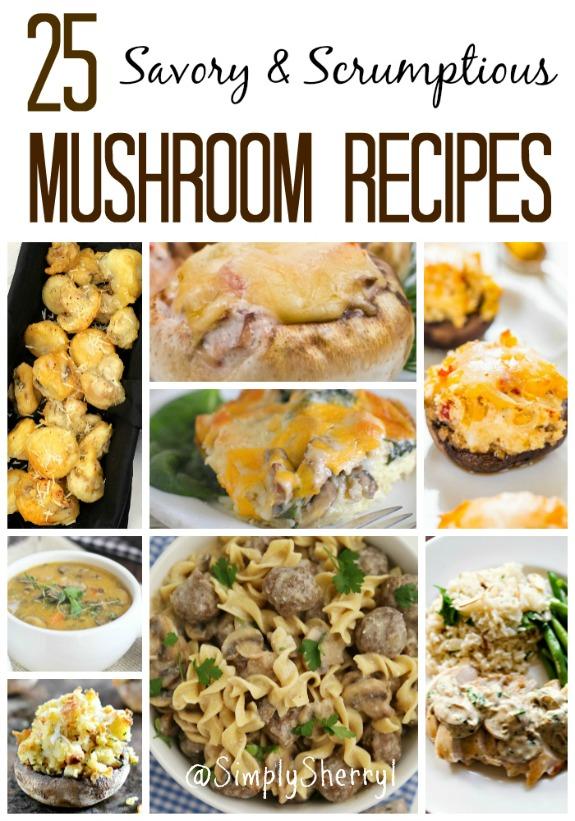 25 Savory & Scrumptious Mushroom Recipes