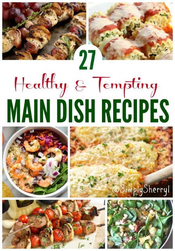 27 Healthy & Tempting Main Dish Recipes