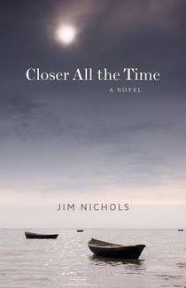 Closer All the Time by Jim Nichols