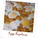 Feed a crowd; Eggs Napolean
