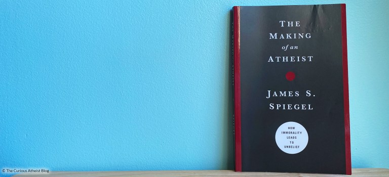 Book Review: The Making of an Atheist by James Spiegel