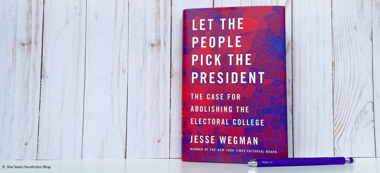 Book Review: Let the People Pick the President by Jesse Wegman