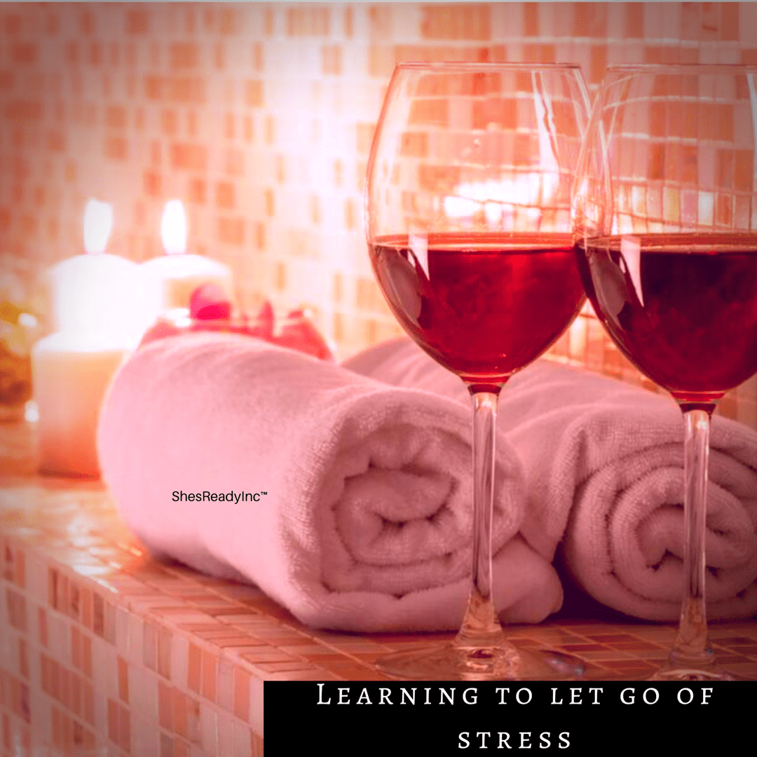Learning To Let Go Of Stress!