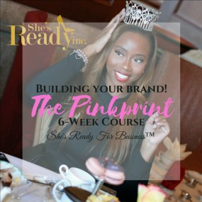 Building Your Brand! The Pinkprint: 6-Week Course