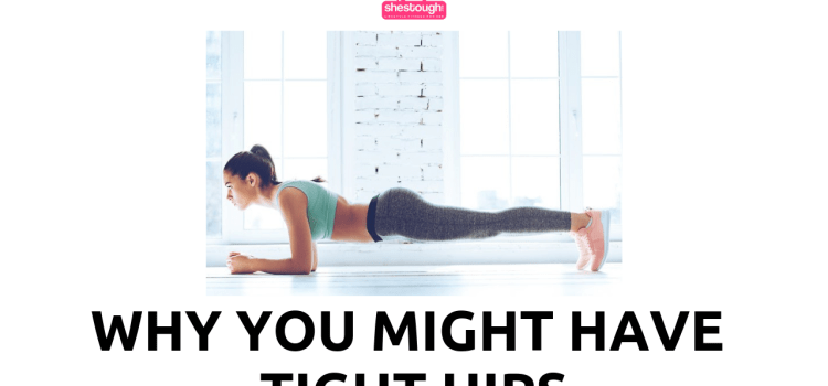 Why You Might Have Tight Hips