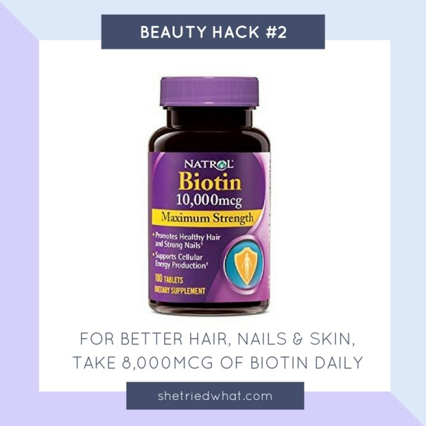 Beauty Hacks: Take Biotin Daily for Better Hair, Skin & Nails