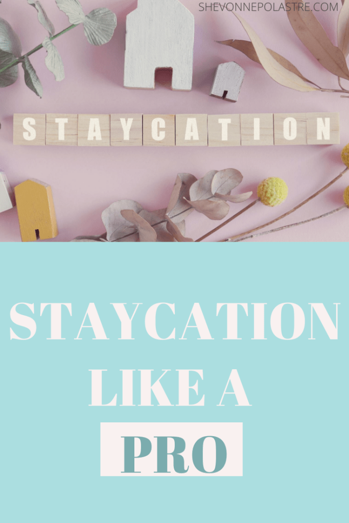 Staycation that makes the bes way for you
