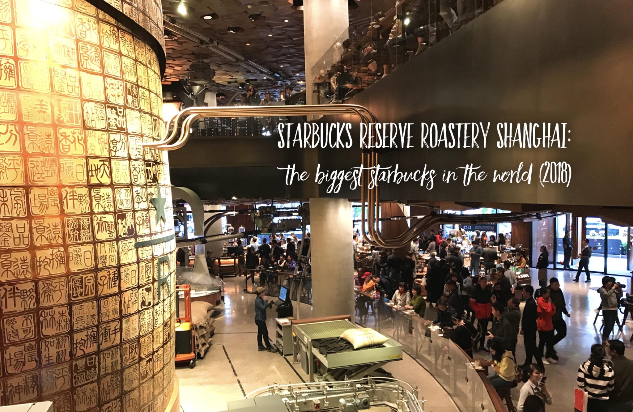 Starbucks Reserve Roastery Shanghai: The Biggest Starbucks