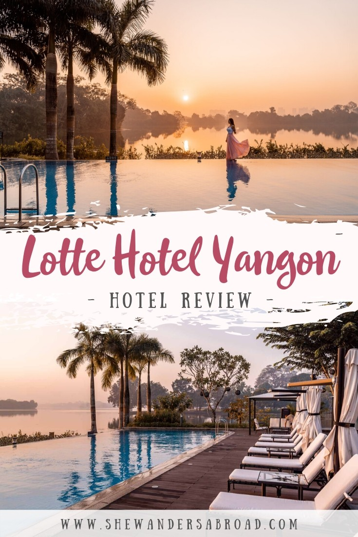 Where to Stay in Yangon - Lotte Hotel Yangon Review
