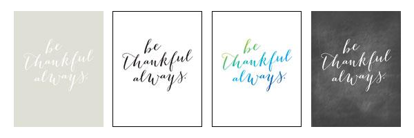Be Thankful Always Free Printables