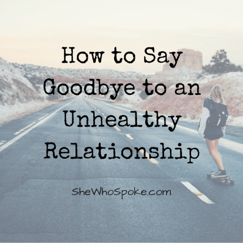 unhealthy | relationships | saying goodbye | break-ups