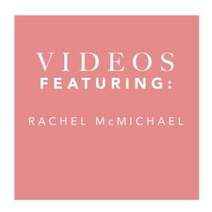 Video Thumbnail - Rachel McMichael