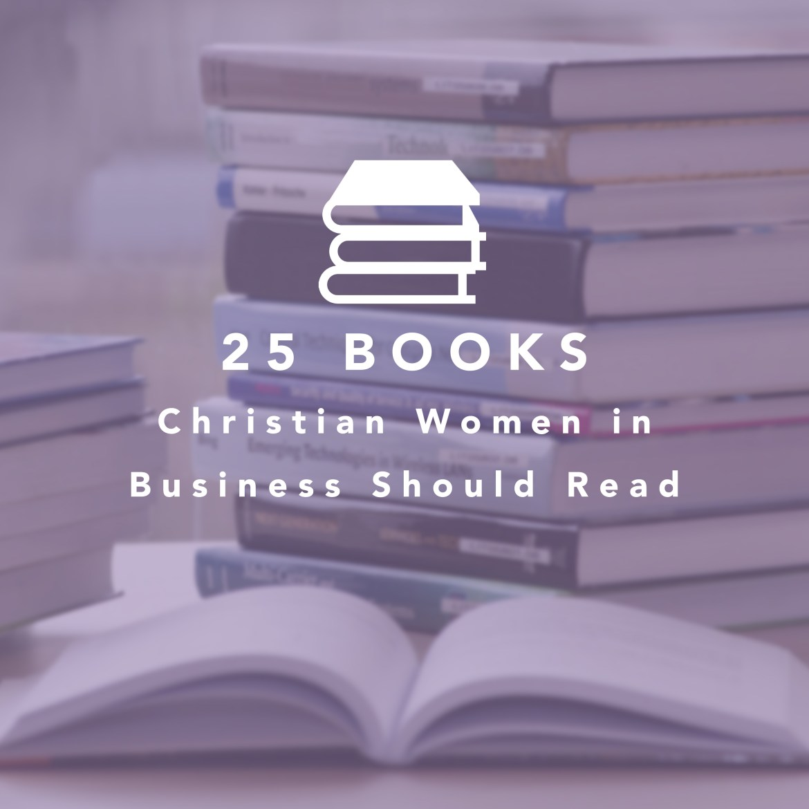 25 Books Christian Business Women Should Read