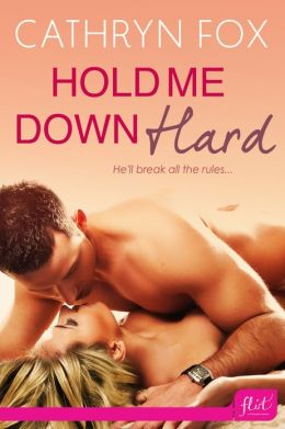 Nook Daily Deal: Hold Me Down Hard by Cathryn Fox
