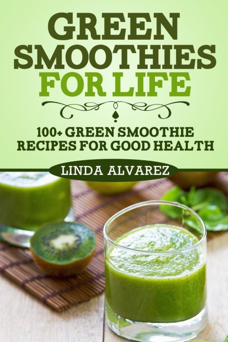 Free Kindle Book: 110+ Green Smothie Recipes for Good Health
