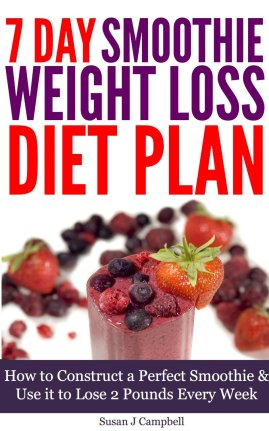 7 Day Smoothie Weight Loss Diet Plan by Susan J Campbell available free on Kindle for limited time