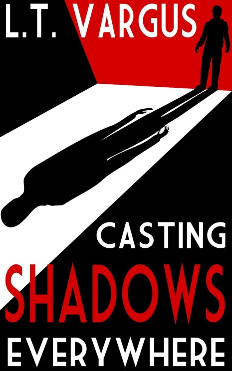 Casting Shadows Everywhere by LT Vargus available free for limited time on Nook and Kindle