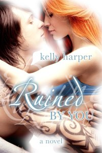 Ruined by You by Kelly Harper available free for limited time on Kindle