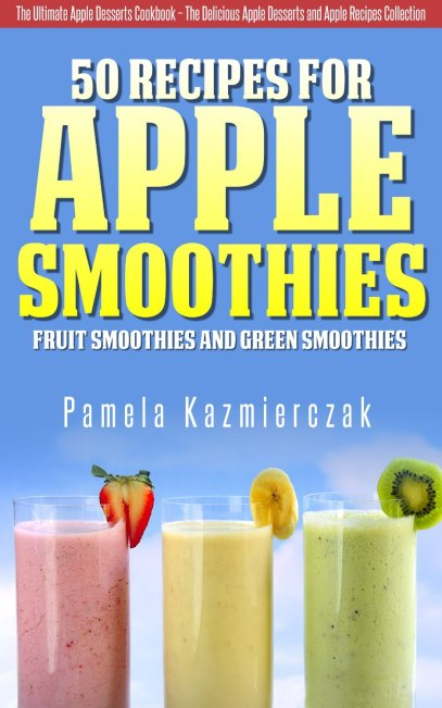 50 Free Smoothie Recipes for Weight Loss by Pamela Kazmierczak available free for limited time on Nook and Kindle