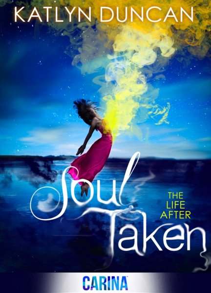 Soul Taken by Katlyn Duncan available free for limited time on Nook and Kindle