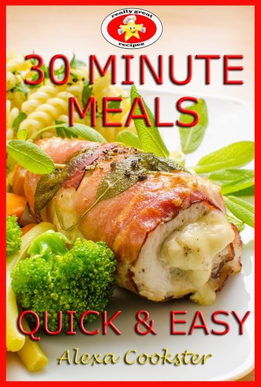 30 Minute Meals by Alexa Cookster available free for limited time on Kindle