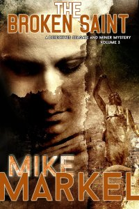 Free KIndle book: The Broken Saint by Mike Markel