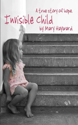Invisible Child by Mary Hayward available free for limited time on Kindle