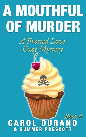 A Mouthful of Murder by Carol Durand &  Summer Prescott available free for limited time on Kindle