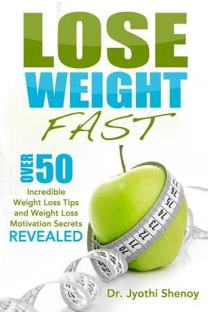 Lose Weight Fast by Dr. Jyothi Shenoy avaiable free for limited time on Kindle